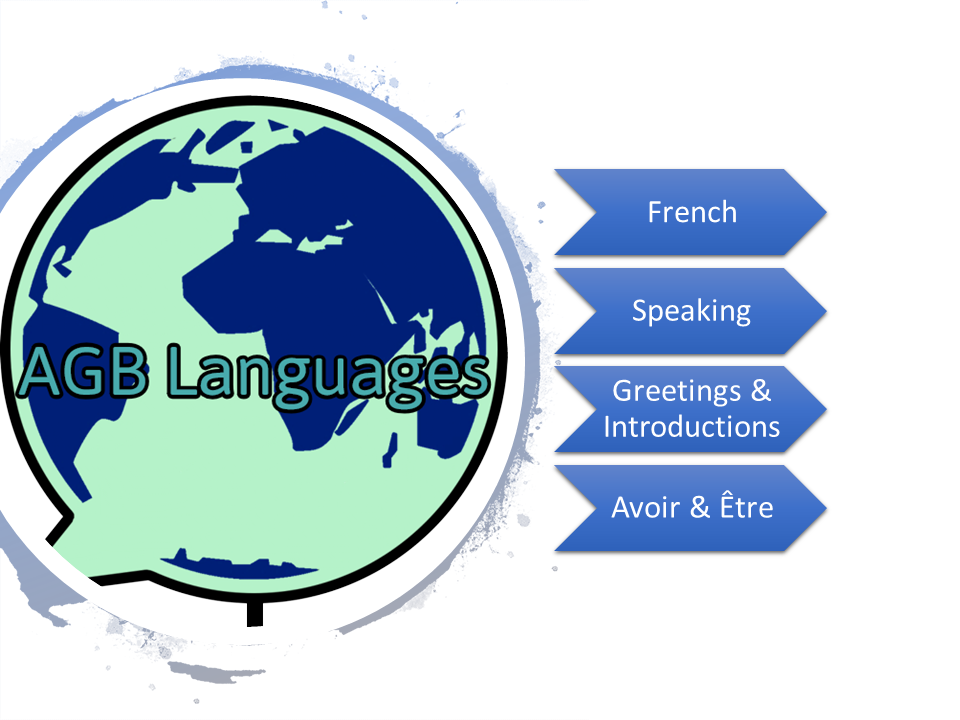French Greetings, Avoir and Etre