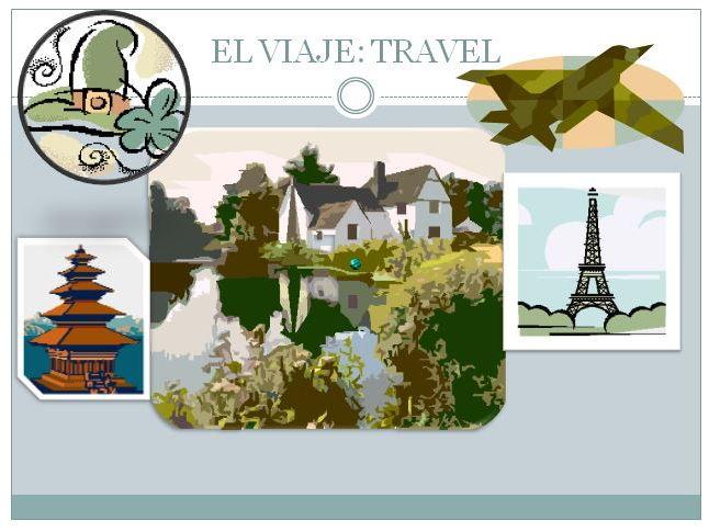 El Viaje: Travel