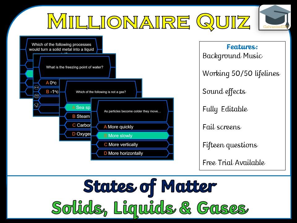 Millionaire Quiz! (States of Matter - Solids, Liquids and Gases)