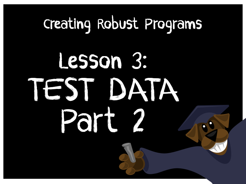 Producing Robust Programs 3 - Test Data Part 2