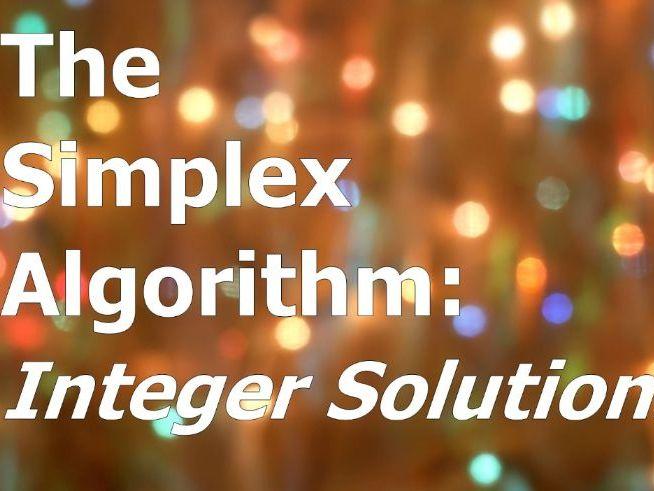 Simplex Algorithm - Integer Solutions powerpoint