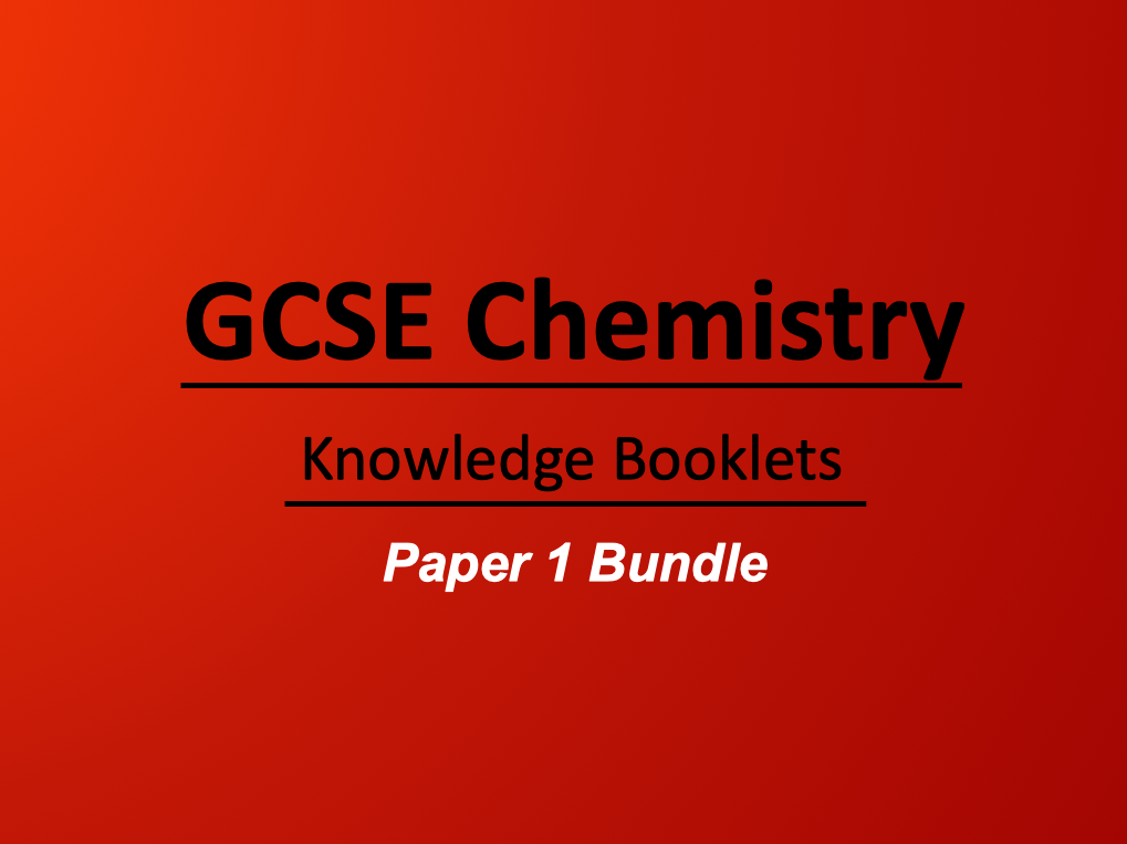 AQA Chemistry Paper 1: Knowledge Booklets