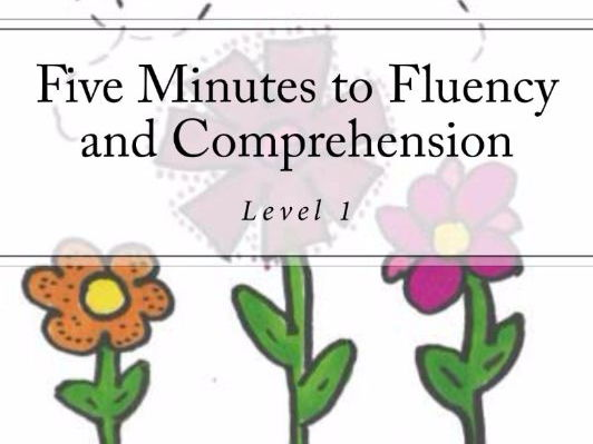 Five Minutes to Fluency and Comprehension – Level 1