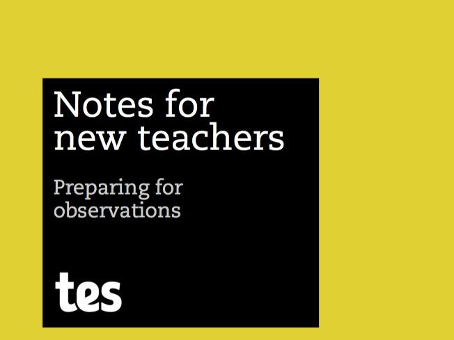 Notes for new teachers - Preparing for observations