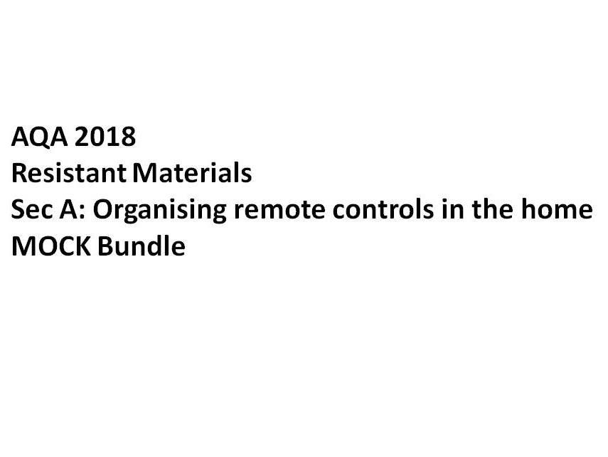 AQA 2018 Resistant Materials Sec A Mock Bundle: Organising remote controls in the home