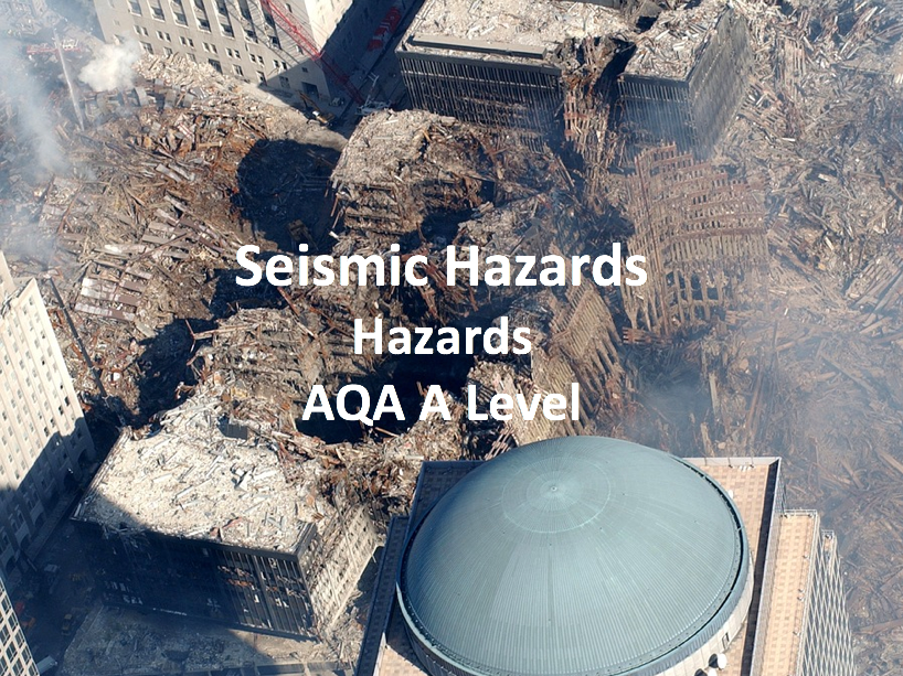Seismic Hazards - AQA A Level Geography