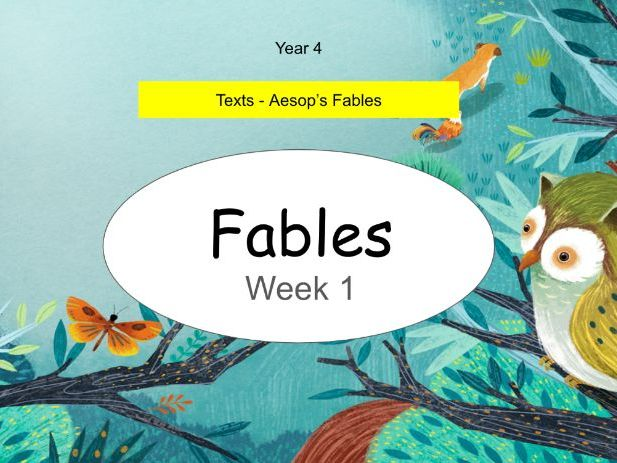Year 4 - This presentation includes 5 whole lessons relating to Aesop's Fables (Week 1 of 3)