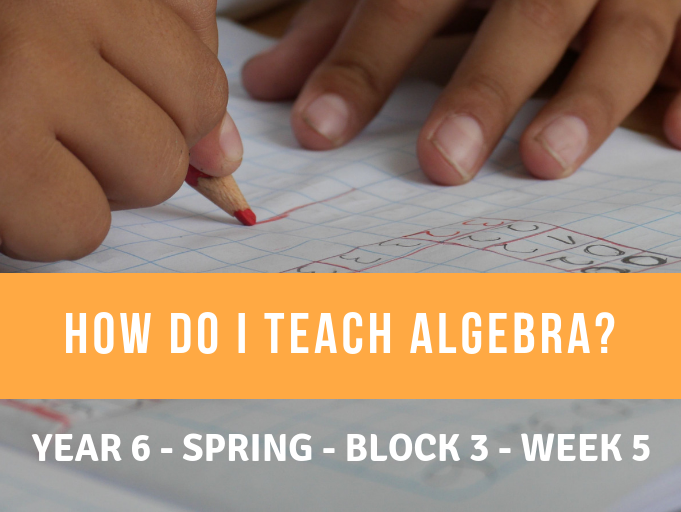 Algebra Year  6 Spring Block 3 Week 5
