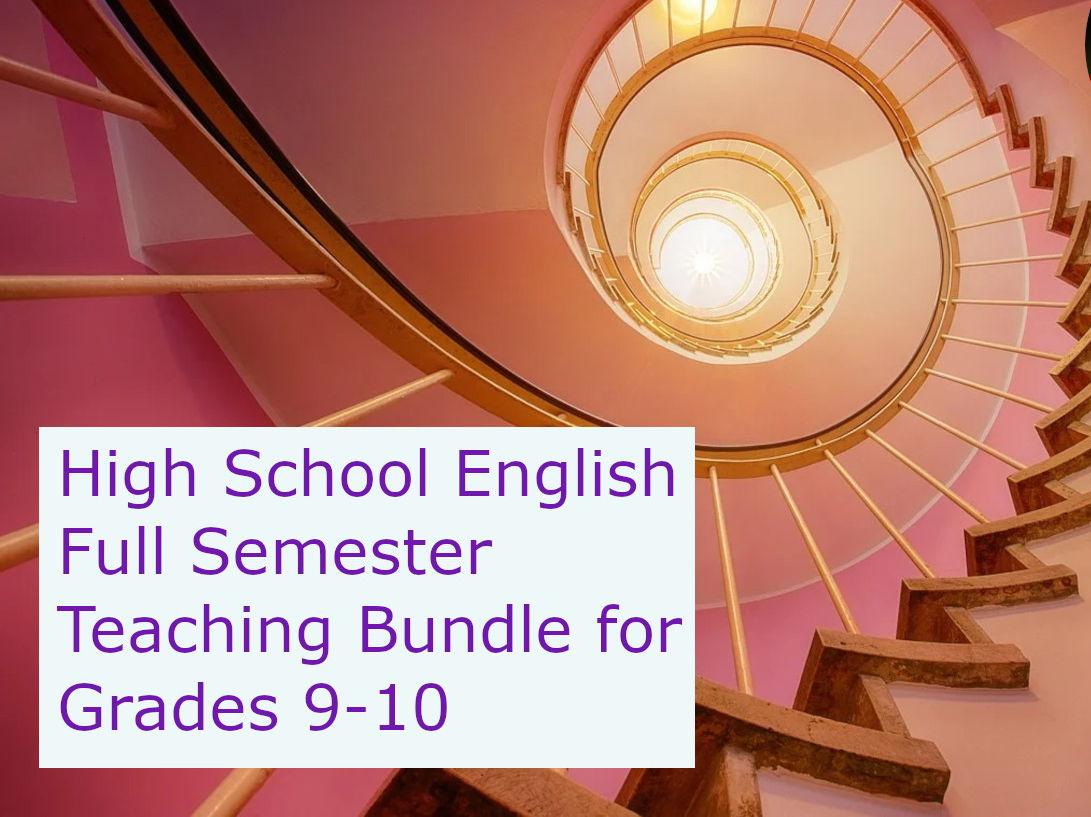 High School English: Whole Term Teaching Bundle for Grades 9-10