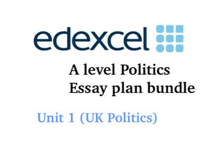 EDEXCEL A level Politics bundle - UK Politics (UNIT 1) essay plans
