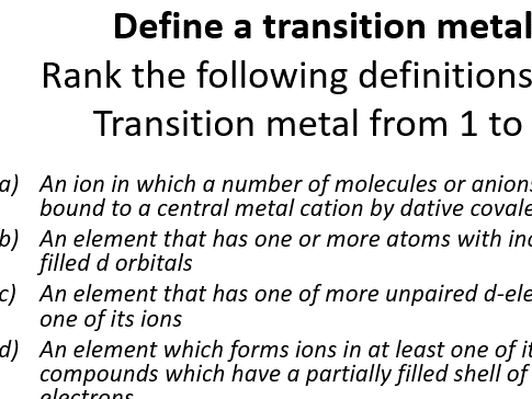 Starter activity: Rank the defintion of transition metals