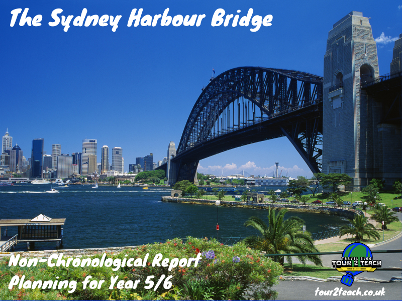 The Sydney Harbour Bridge: Non-Chronological Report Planning for Year 5/6