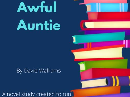 Awful Auntie by David Walliams Novel Study / Unit Plan with Worksheets