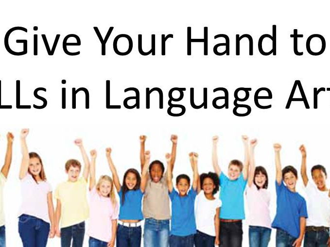 Give Your Hand to ELLs in Language Arts