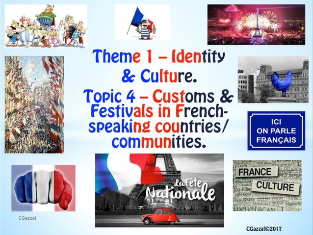 French GCSE A Complete Guide to Theme 1, Topic 4 ��� Customs & festivals in French-speaking countries