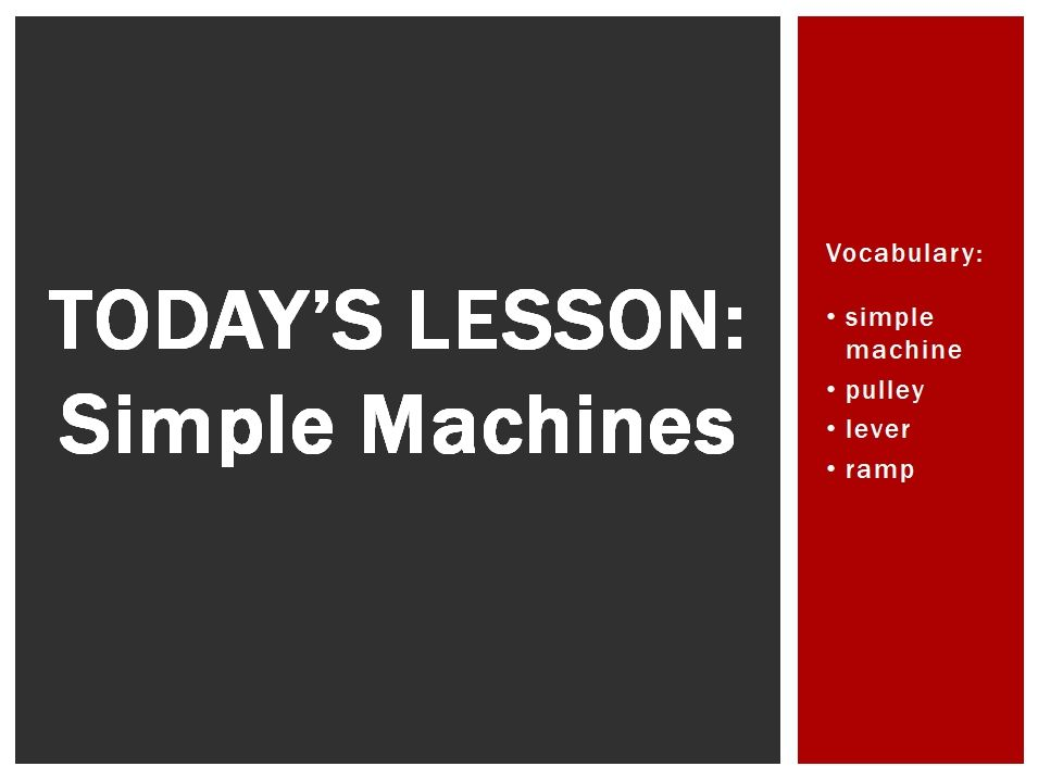 Simple Machines: Pulley, Lever, and Ramp (PowerPoint)