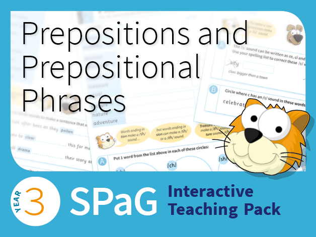 Year 3 SPaG Interactive Teaching Pack - Prepositions and prepositional phrases