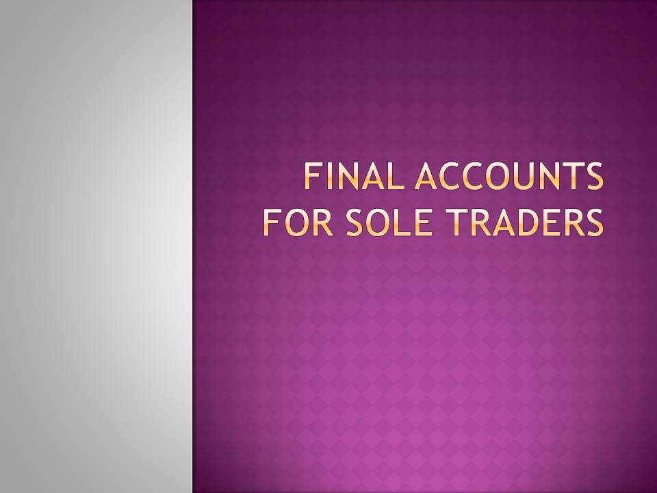 Final Accounts for Sole Traders