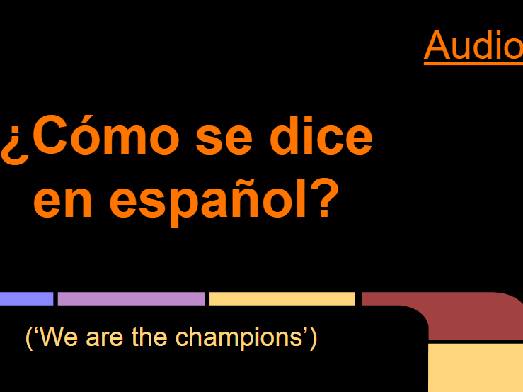 "Spanish TARGET CLASSROOM LANGUAGE song to Queen's ""We are the champions"":  lessons, activities, mp3"