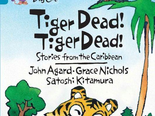 Tiger Dead! Tiger Dead! Stories from the Caribbean Guided Reading Pack Year 3/4