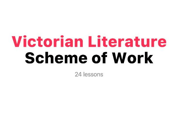 Victorian Literature - Scheme of work