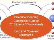Chemical Bonds Classroom Bundle (27 Slides + 5 Worksheets)