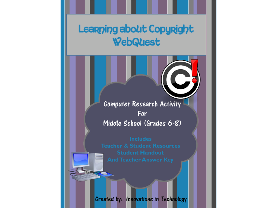 Learning about Copyright WebQuest (Internet Scavenger Hunt)