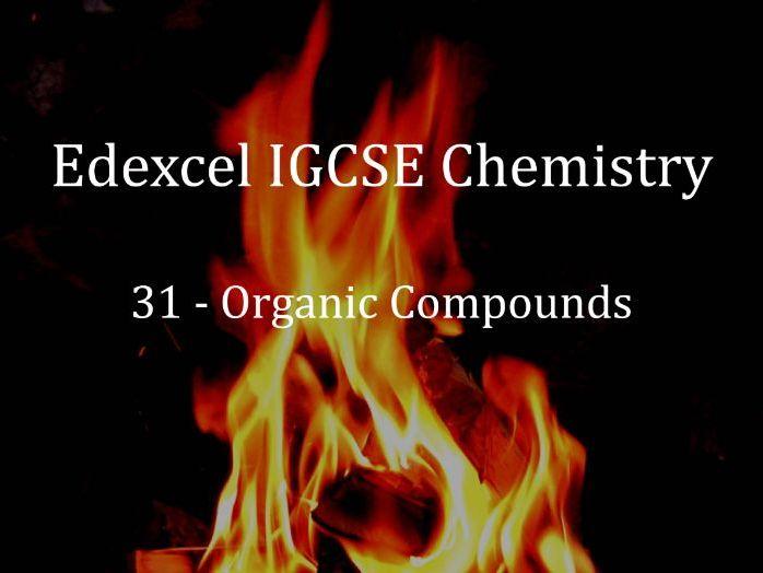 Edexcel IGCSE Chemistry Lecture 31 - Organic Compounds