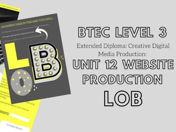 BTEC Level 3 Extended Diploma: Creative Digital Media Production: Unit 12 Website Production - LOB
