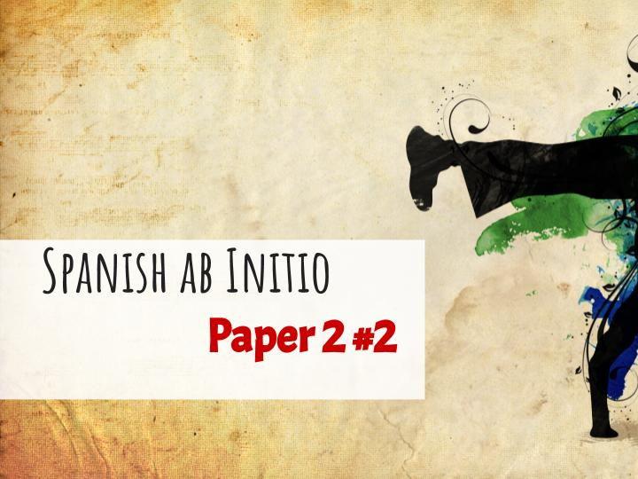 Spanish ab Initio - Paper 2 - #2
