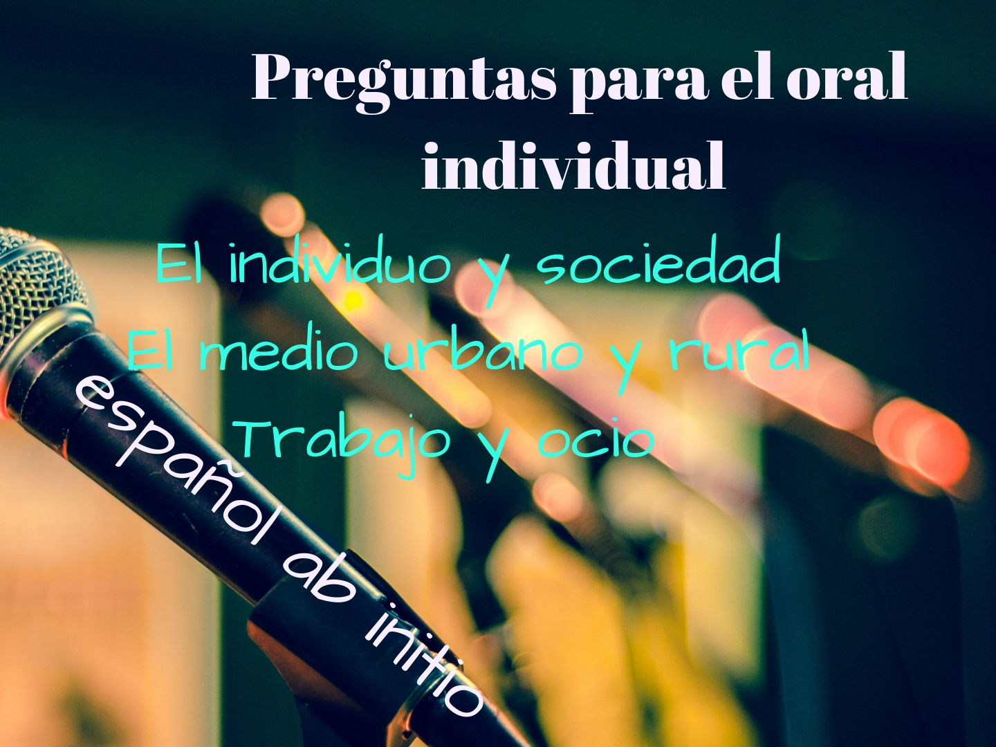 ESPAÑOL AB INITIO PREGUNTAS PARA EL ORAL INDIVIDUAL. SPANISH AB INITIO QUESTIONS FOR THE INDIVIDUAL ORAL.