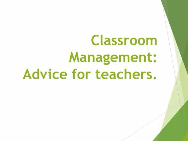 Classroom Management: Advice for teachers.