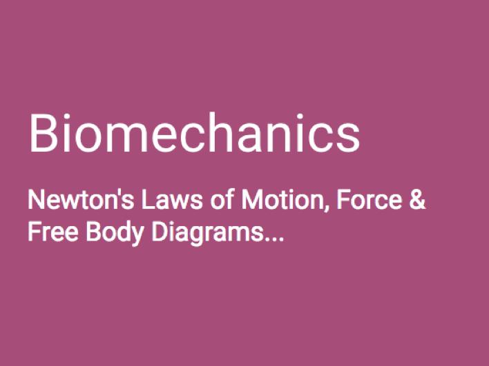 A-Level PE (OCR) Biomechanics: Newtons Laws, Force & Free Body Diagrams