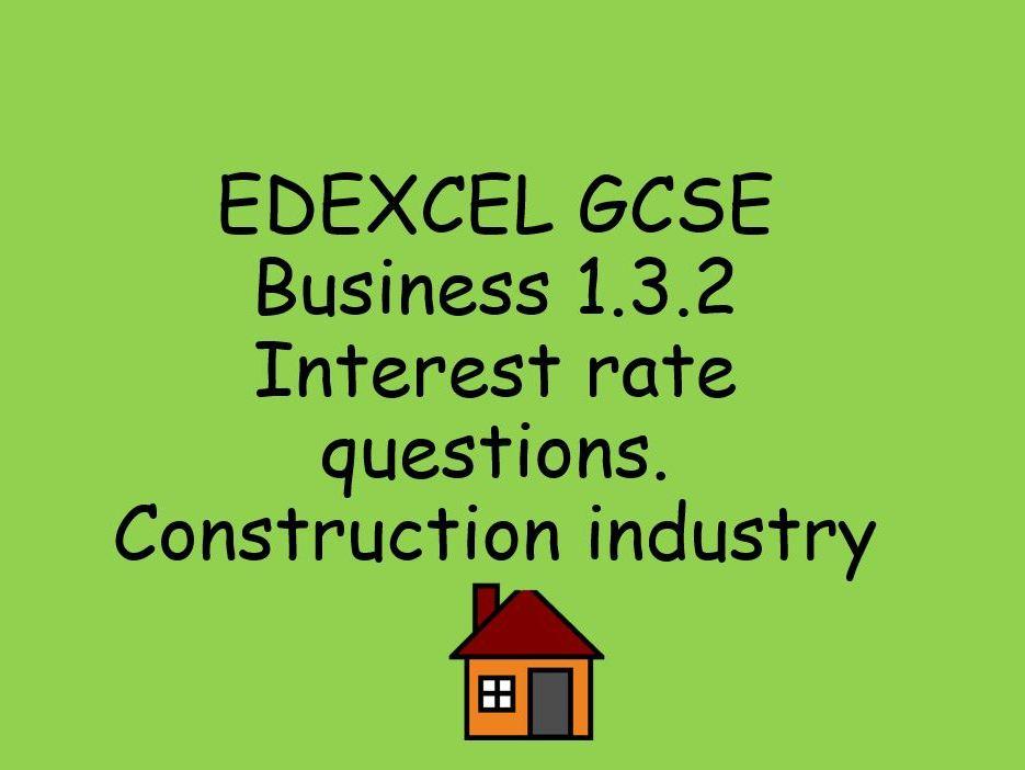 EDEXCEL GCSE Business 1.3.2 Interest rate practice questions construction themed