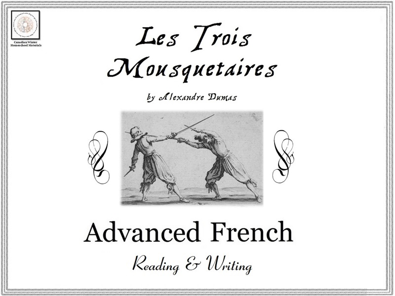 Advanced French Reading & Writing: Les Trois Mousquetaires