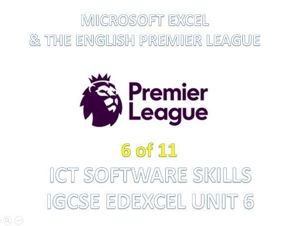 ICT - Excel & The English Premier League - IGCSE Edexcel Unit 6 Software Skills (6 of 11)