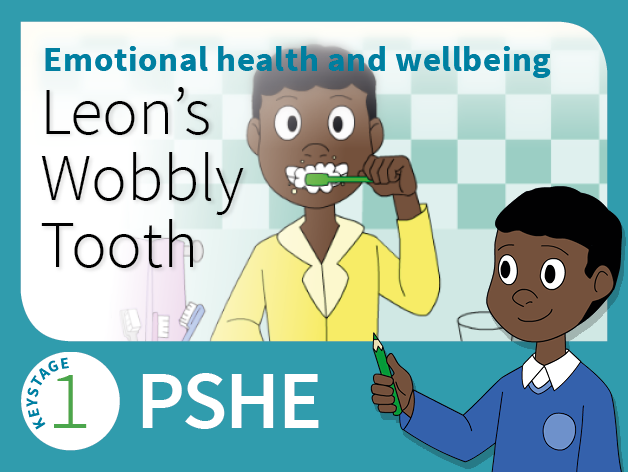 KS1 PSHE - Health and wellbeing - Leon's Wobbly Tooth