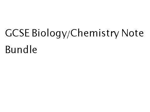 GCSE Sciences Revision Notes Bundle Chemistry and Biology