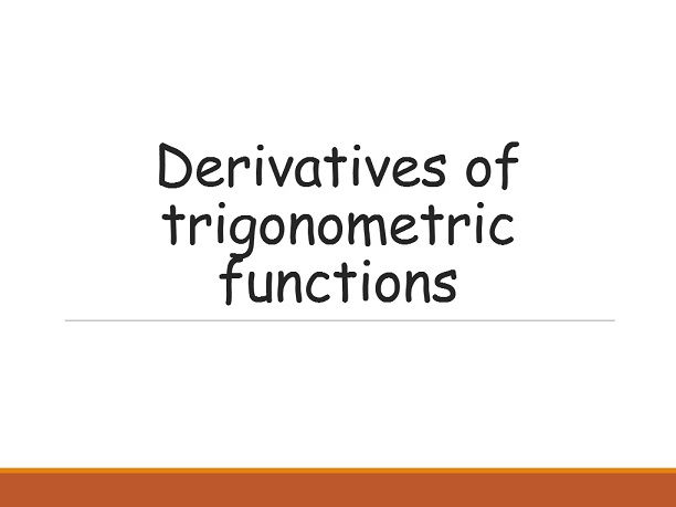 Derivatives of sine, cosine and tangent functions