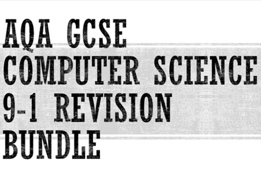 AQA GCSE Computer Science 9-1 (8520) Unit 1-7 Revision Bundle