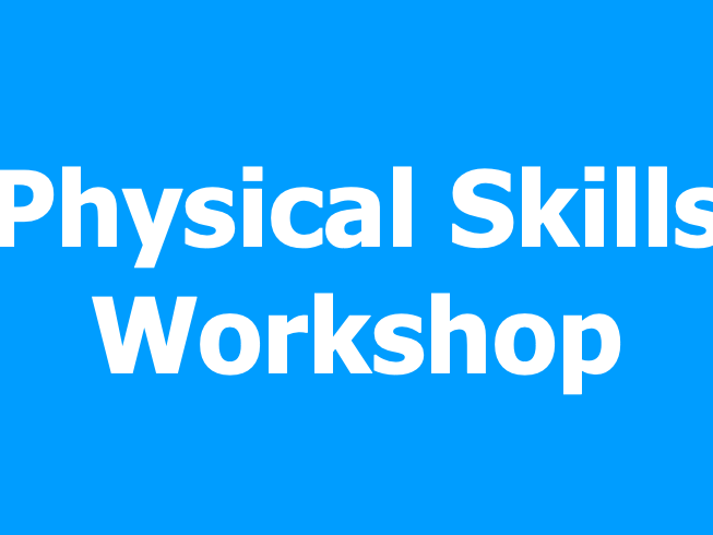 Physical Skills Workshop