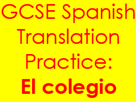 Spanish el colegio translation: sentences & complex structures on school life with answers