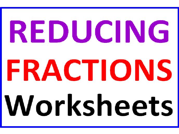 Reducing Fractions Worksheets