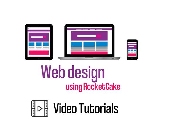 Web Design using RocketCake Video Tutorials (Version 3.3 & 4)