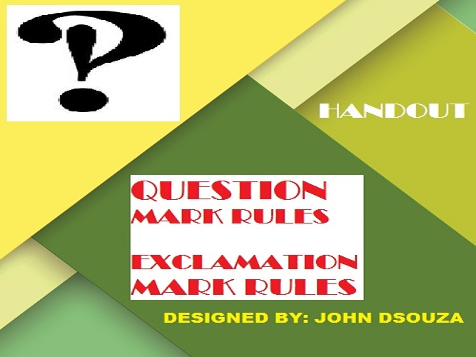 QUESTION MARK & EXCLAMATION POINT RULES: HANDOUT