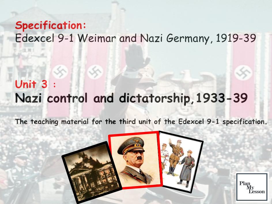 Edexcel 9-1 Weimar & Nazi Germany: Unit 3 Nazi control & dictatorship, 1933-39