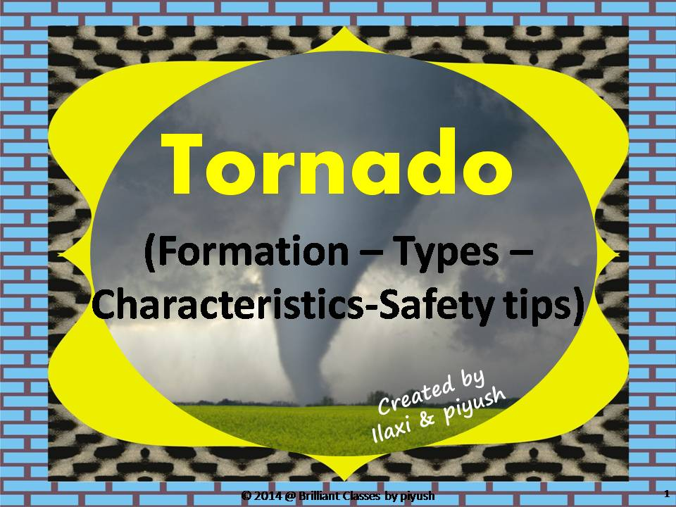 Tornado : Formation - Types - Characteristics - Warnings and Safety tips - Unit Plan with Worksheets