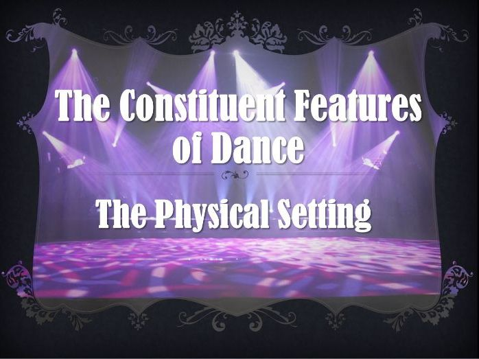 Constituent Features of Dance: Physical Setting