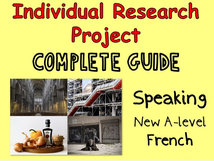 Individual Research Project - Complete student/teacher study guide - New A-level (2017) - FRENCH