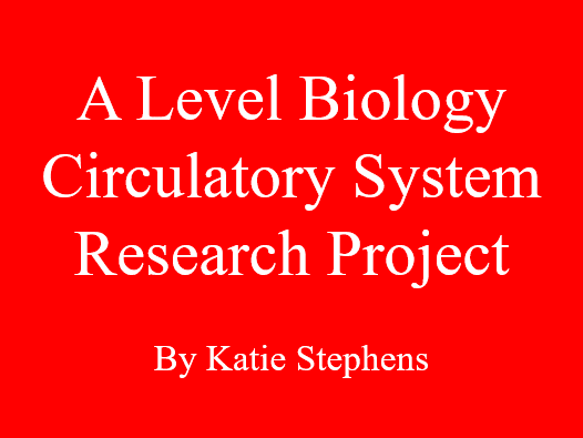 A Level Biology Circulatory System Project